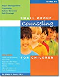 Small Group Counseling, Grades 2-5 with CD