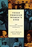 Texas Through Women's Eyes: The Twentieth-Century Experience (Louann Atkins Temple Women & Culture)