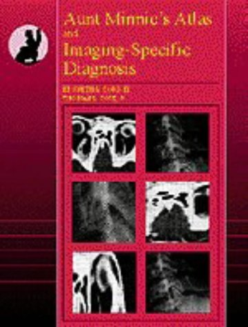 By Kenneth L. - Aunt Minnie's Atlas and Imaging-Specific Diagnosis: 1st (first) Edition
