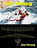 : Jim Young: Designer, Boatbuilder, Sailor