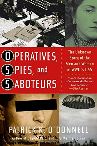 Download Operatives, Spies, and Saboteurs: The Unknown Story of the Men and Women of World War II's OSS PDF ePub ebook