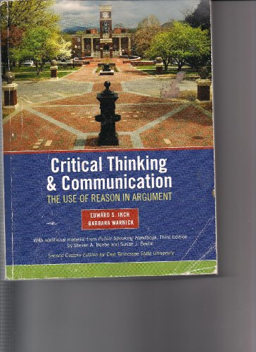Critical Thinking & Communication: The Use of Reason in Argument (Custom Edition for East Tennessee State University