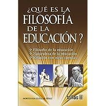 Que es la filosofia de la educacion?/ What is Educational Philosophy?: Filosofia De La Educacion/ Education Philosophy (Spanish Edition)