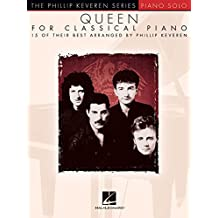 Queen for Classical Piano: arr. Phillip Keveren The Phillip Keveren Series Piano Solo