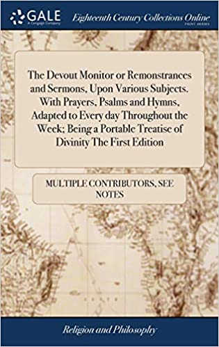 The Devout Monitor Or Remonstrances And Sermons Upon Various