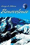 Benevolence, George A. Schieren, 0595142524