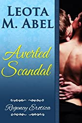 Averted Scandal (The Erotic Education of a Naughty Miss - Regency Erotica Book 2) (English Edition)