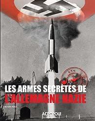 Les armes secrètes de l'Allemagne nazie par Roger Ford