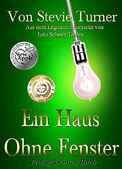 Ein Haus Ohne Fenster (German Edition) by [Turner, Stevie]