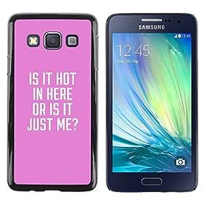 TopCaseStore / la caja del caucho duro de la cubierta de protección de la piel - Hot In Here Funny Quote Text Pink - Samsung Galaxy A3 SM-A300