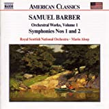 Samuel Barber: Orchestral Works, Vol.1 / Symphonies Nos. 1 and 2