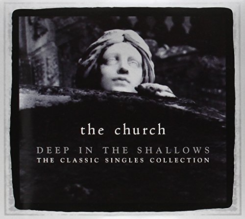Deep In The Shallows (30th Anniversary Singles Collection) by Church (2010-10-19)