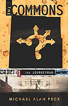 The Commons, Book 1: The Journeyman by [Peck, Michael Alan]
