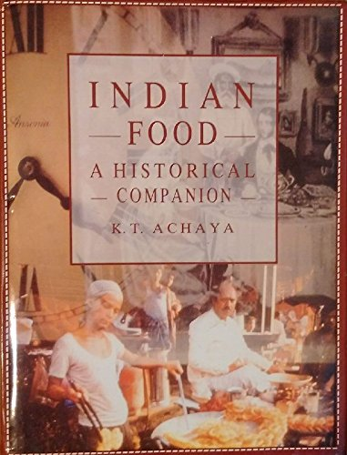 Indian food a historical companion k t achaya 9780195628456 indian food a historical companion k t achaya 9780195628456 amazon books forumfinder Choice Image
