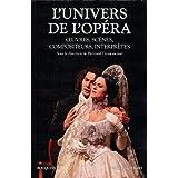 L'univers de l'opéra: OEuvres, scènes, compositeurs, interprètes