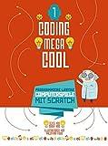 Programmiere lustige Computerspiele mit Scratch: Coding megacool (1). Einstieg ins Programmieren lernen für Kinder