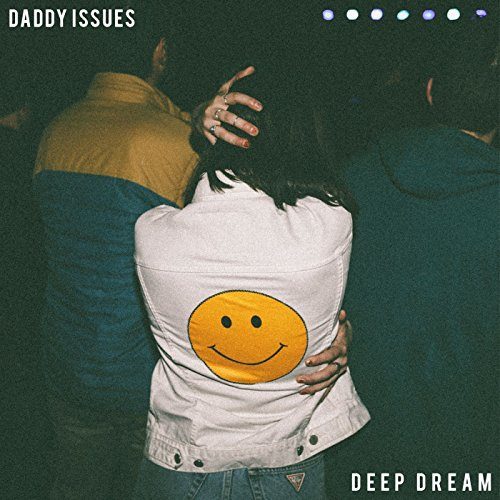 Daddy Issues - Deep Dream (2017) [WEB FLAC] Download