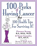 img - for 100 Perks of Having Cancer: Plus 100 Health Tips for Surviving It! book / textbook / text book
