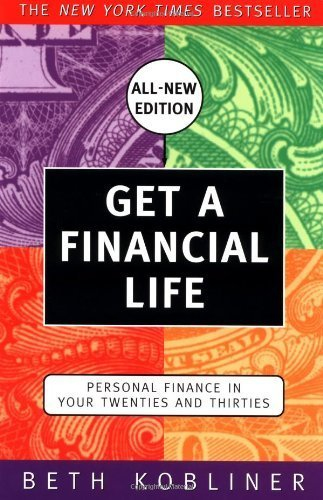 Get a Financial Life: Personal Finance in Your Twenties and Thirties by Beth Kobliner (2000-06-06)