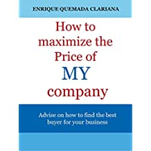 How to sell your business: Keys to maximize the price of your company
