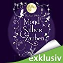 MondSilberZauber (MondLichtSaga 2) Audiobook by Marah Woolf Narrated by Anita Hopt