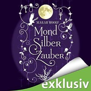 MondSilberZauber (MondLichtSaga 2) Hörbuch