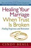 Healing Your Marriage When Trust Is Broken, Cindy Beall, 0736943153