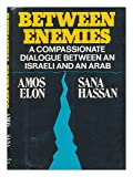 Between Enemies, Amos Elon and Sana Hassan, 0394495144