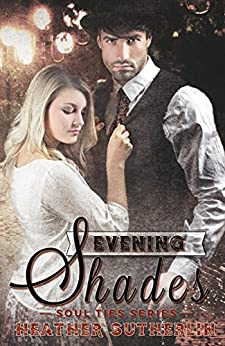 Evening Shades (Soul Ties Book 2) by [Sutherlin, Heather]