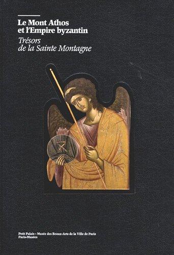 Read Online Le Mont Athos et l'Empire byzantin : Trésors de la Sainte Montagne PDF