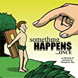 Something Happens... Once, Dye, Thomas K., 193559978X