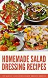 #6: Homemade salad dressing recipes: Top 50 Easy and Delicious salad dressing recipes