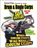 Drum and Bugle Corps, A 50 Year History