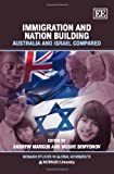 Immigration and Nation Building, Andrew Markus, Moshe Semyonov, 1849800634