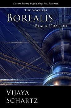 Black Dragon (Borealis Book 8) by [Schartz, Vijaya]