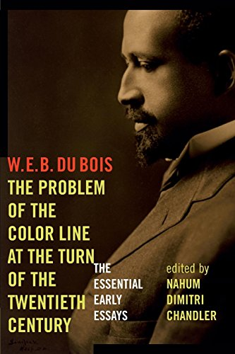 Search : The Problem of the Color Line at the Turn of the Twentieth Century: The Essential Early Essays (American Philosophy)