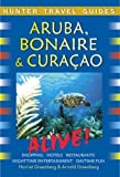 Front cover for the book Hunter Travel Guide Aruba, Bonaire & Curacao Alive (Adventure Guide Aruba, Bonaire, Curacao) by Harriet Greenberg