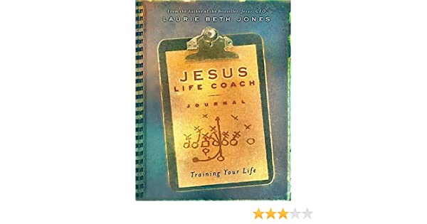 Jesus Life Coach Journal Training Your Life Laurie Beth Jones
