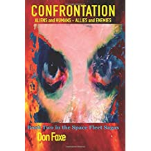 Confrontation: Aliens and Humans - Allies and Enemies (Space Fleet Sagas) (Volume 2)
