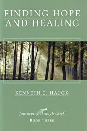 Finding Hope and Healing (Journeying Through…