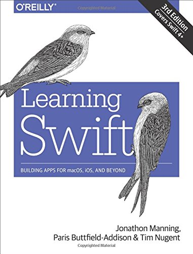 Learning Swift: Building Apps for macOS, iOS, and Beyond, 3rd Edition