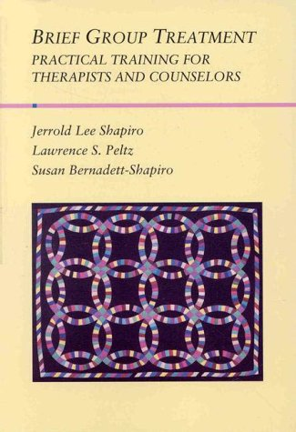 Brief Group Treatment: Practical Training For Therapists And Counselors (Group Counseling)