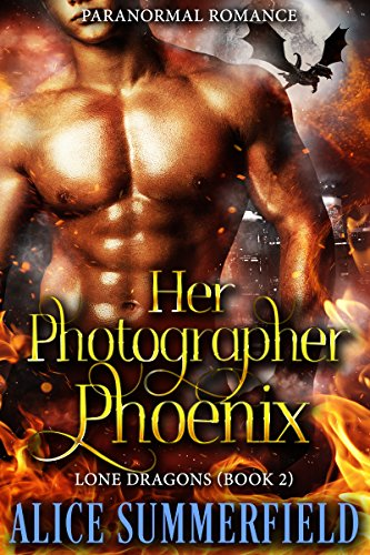 Her Photographer Phoenix by Alice Summerfield ebook deal