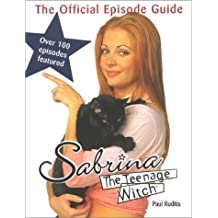 Sabrina the Teenage Witch: The Official Episode Guide