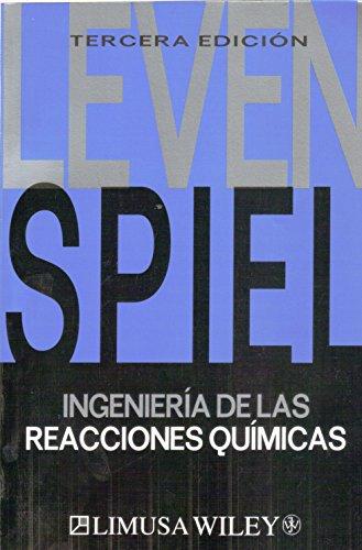 Ingenieria de las reacciones quimicas / Chemical Reaction Engineering (Spanish Edition)