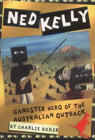 Ned Kelly: Gangster Hero of the Australian Outback (History Files)