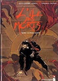 L'Île des morts, tome 2 : Mors Ultima Ratio par Thomas Mosdi