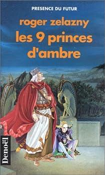 Le cycle des Princes d'Ambre, Tome 1 : Les neuf princes d'Ambre par Zelazny