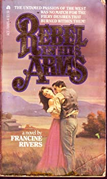 Rebel in His Arms 0441708854 Book Cover