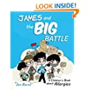James and the Big Battle: A Children's Book about Allergies